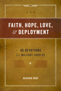 Faith, Hope, Love, & Deployment