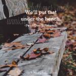 penn dutch proverb - bench