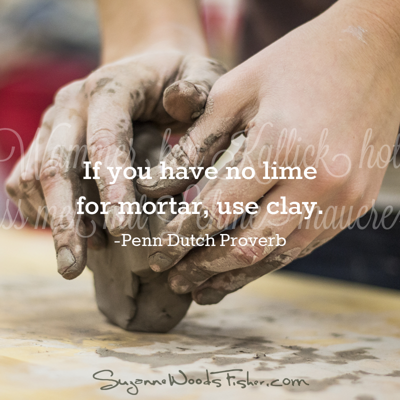penn dutch proverb - clay