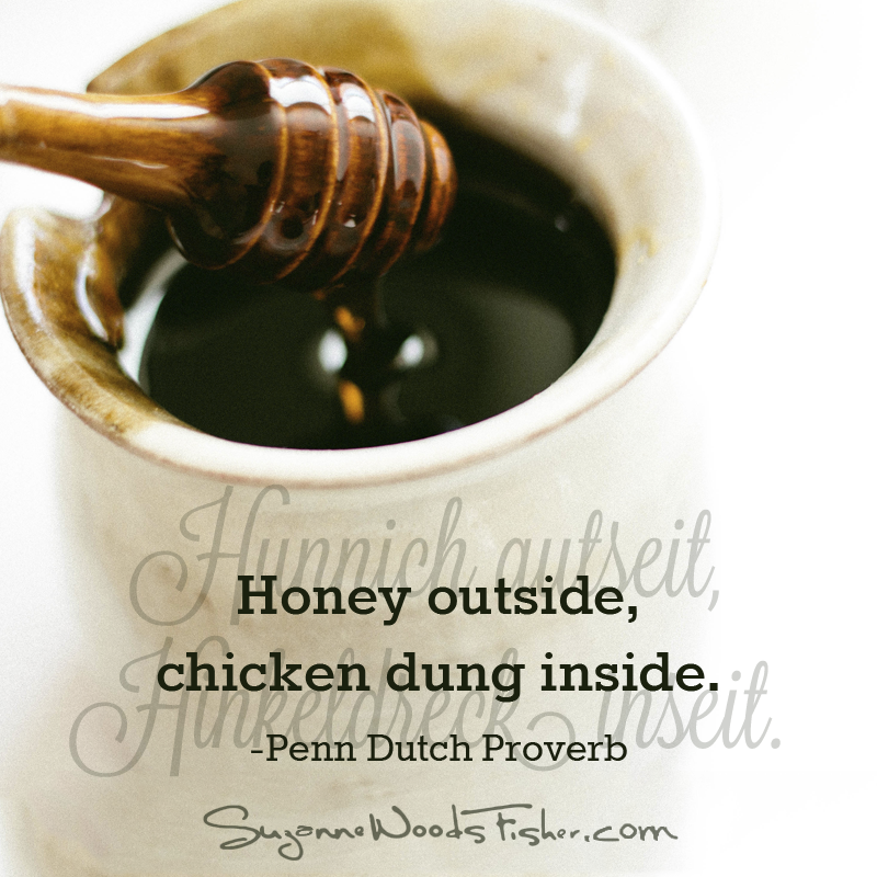 penn dutch proverb - honey