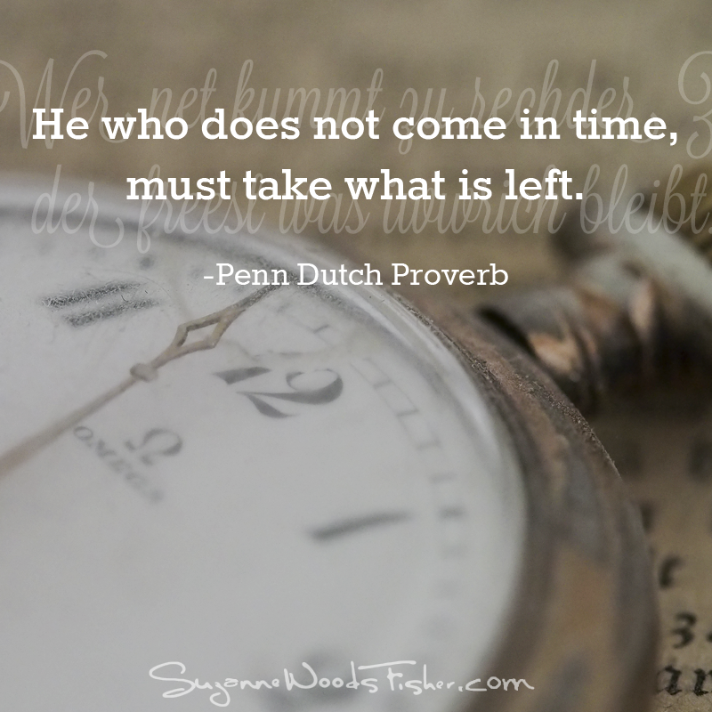 penn dutch proverb - time