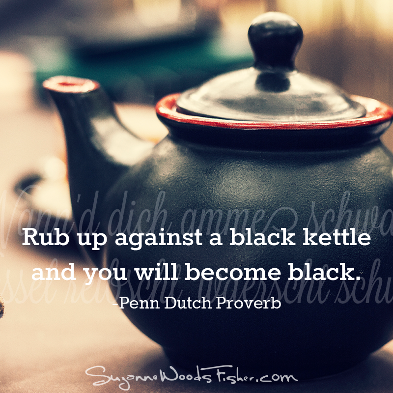 penn dutch proverb - black kettle