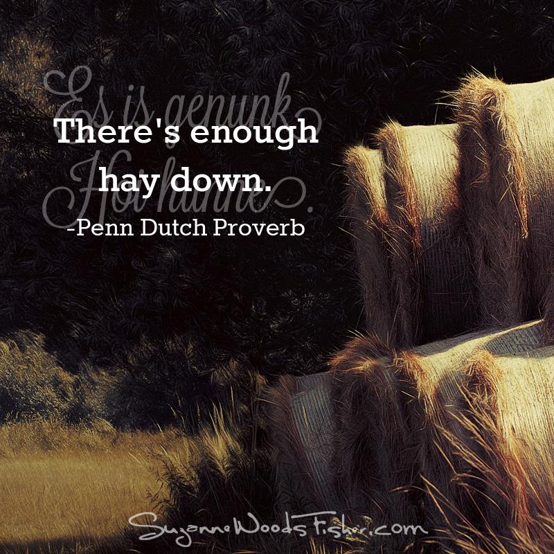 penn dutch proverb - hay