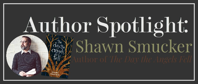 Author Spotlight Shawn Smucker